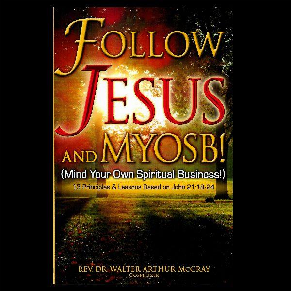 Follow Jesus and Myosb!